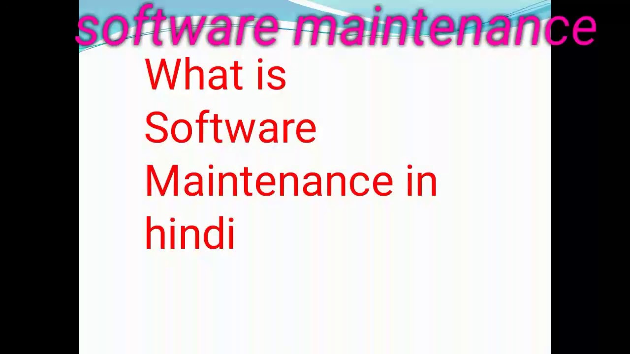 What is software maintenance in Hindi language by aayushi Saxena