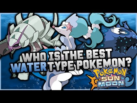Who Is The BEST NEW Water Type Pokemon In Pokemon Sun And Moon?
