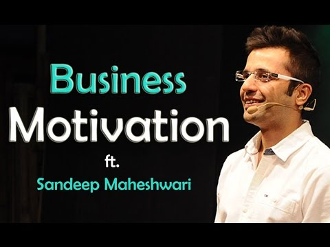 Business Motivation By Sandeep Maheshwari | Indian Entrepreneur | Hindi