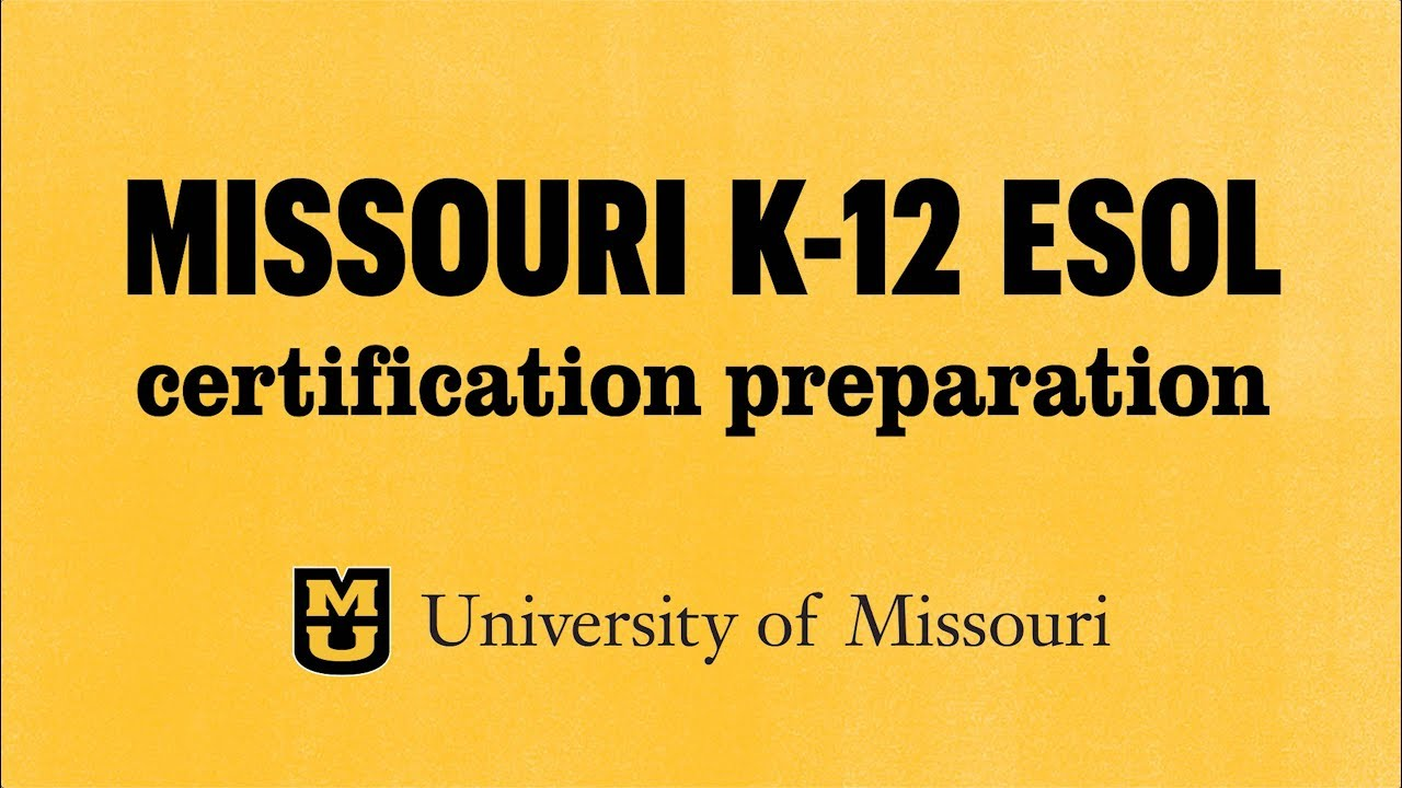 Tesol Online K 12 Esol Certification Preparation Mizzou