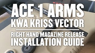 Cerberus TV - KWA kriss vector ace 1 arms right handed magazine release installation guide
