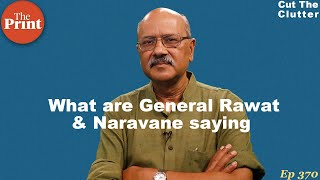 Reading the lips & between the lines of COAS Gen M M Naravane & CDS Gen Bipin Rawat | ep 370