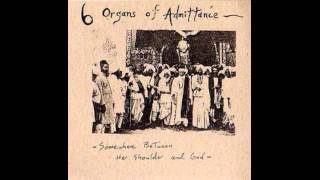Six Organs of Admittance - Somewhere Between Her Shoulder And God (2000) FULL ALBUM