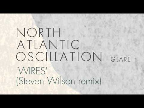 North Atlantic Oscillation - Wires (Steven Wilson remix) (from Glare EP)