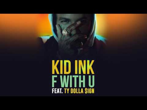 Kid ink ft Ty dollar $ign - F with you