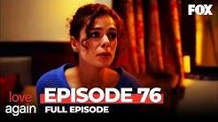 Love Again Episode 76 (Full Episode)