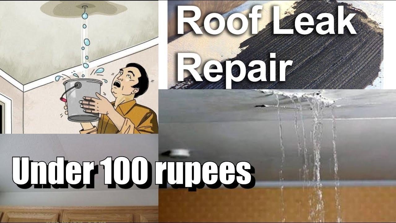 टपकत छत सह कर म त र 100 पय Roof Leakage Repair Under Rus Leaking