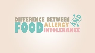 What is the difference between a food allergy and food intolerance?...
