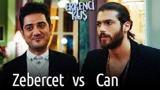 Erkenci Kuş   Zebercet vs Can!