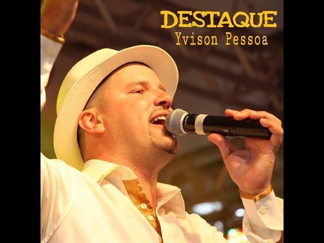 Destaque - Yvison Pessoa (Clipe Oficial)