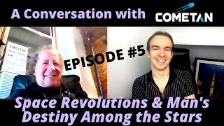 A Conversation with Cometan & Howard Bloom | Ep5 | Space Revolutions & Man's Destiny Among the Stars