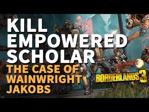 Kill Empowered Scholar The Case Of Wainwright Jakobs Borderlands 3