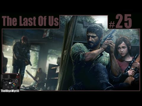 The Last Of Us Playthrough | Part 25