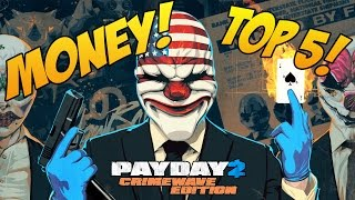 Payday 2 Crimewave Edition | Get TONS Of Money! | Top 5 Missions For Money! PS4 2015