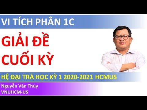 GIẢI ĐỀ CUỐI KỲ VI TÍCH PHÂN 1C 2020-2021 (CẢ ĐỀ)