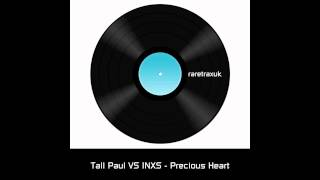 Tall Paul Vs INXS - Precious Heart (Original Mix) HD
