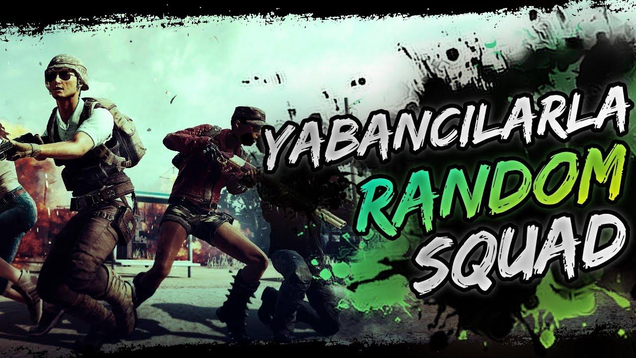 YABANCILARLA RANDOM SQUAD OYNADIM! - #SQUAD #FPP