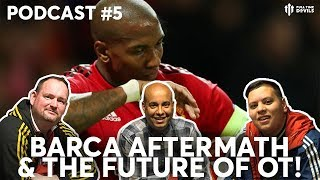 Barca & Old Trafford needs a facelift! Full Time Devils Podcast #5