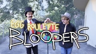 Egg Roulette Challenge - BLOOPERS