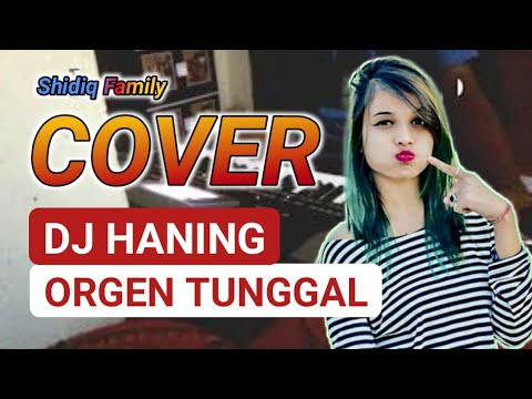 DJ Haning Cover Organ Tunggal