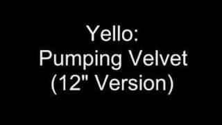 "Yello - Pumping Velvet (12"" version)"