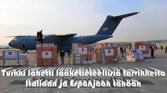 Turkki lähetti lääketieteellisiä tarvikkeita Italiaan ja Espanjaan tänään