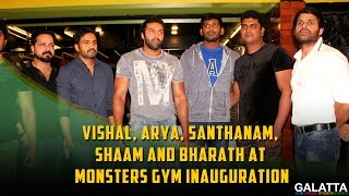 Vishal, Arya, Santhanam, Shaam and Bharath at Monsters Gym inauguration