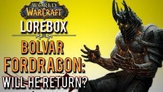 will bolvar fordragon the new lich king return wow lorebox