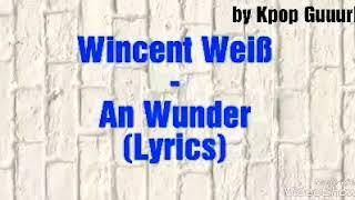 Wincent Weiß - An Wunder (Lyrics)