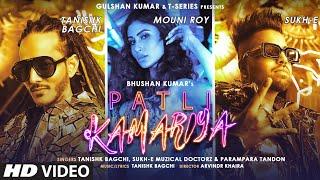 Patli Kamariya - Tanishk Bagchi, Sukh E, Parampara Tandon Mp3 Song Download