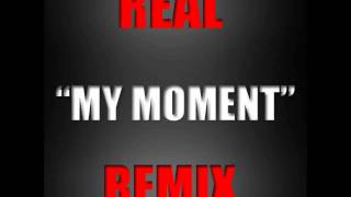 Download REAL - MY MOMENT REMIX MP3 song and Music Video