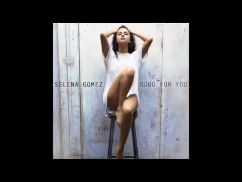 Selena Gomez - Good For You (No Rap Edit) [Audio Only]