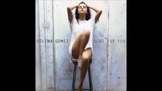 Selena Gomez - Good For You (No Rap Edit) [Audio Only]