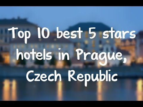 Top 10 best 5 stars hotels in Prague, Czech Republic sorted