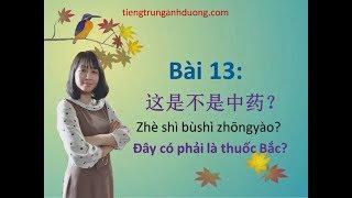 Học tiếng Trung theo giáo trình Hán ngữ quyển 1 (bài 13)