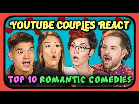 YouTube Couples React To Top 10 Romantic Comedy Movies Of All Time