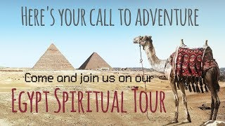 Egypt Spiritual Tour and Sacred Journey into the Worlds of Ancient Egypt