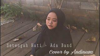 Setengah Hati - Ada Band (Cover) by Andinswa