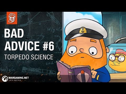 [Bad Advice #6] Torpedo Science