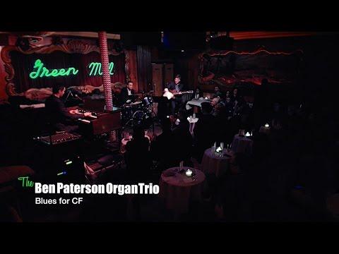 The Ben Paterson Organ Trio - Blues for C.F.