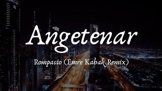 Rompasso - Angetenar (Emre Kabak Remix) 0:14 抖音歌曲 | TIKTOK mp3 indir