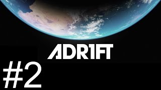 Adr1ft - Part 2 - Sorrowful Specialist [Let's Play Adr1ft / Gameplay]