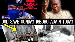 GOD SAVE SUNDAY IGBOHO AGAIN TODAY O!suspicious item REJECTED