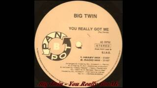 Big Twin - You Really Got Me (Radio Mix)