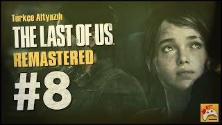THE LAST OF US Remastered #8 Oyun Şimdi Başlıyor! - Türkçe (60fps)