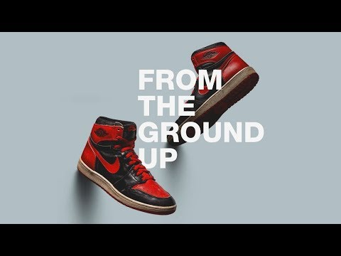 From the Ground Up | The Jordan Brand