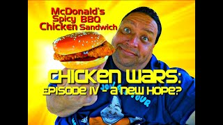 Chicken Wars: Episode IV - A New Hope?  Mcdonald's Spicy BBQ Chicken Sandwich Review!