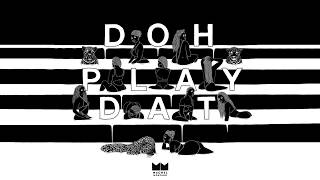 Download Doh Play Dat (Official Audio) | Machel Montano | Soca 2018 MP3 song and Music Video