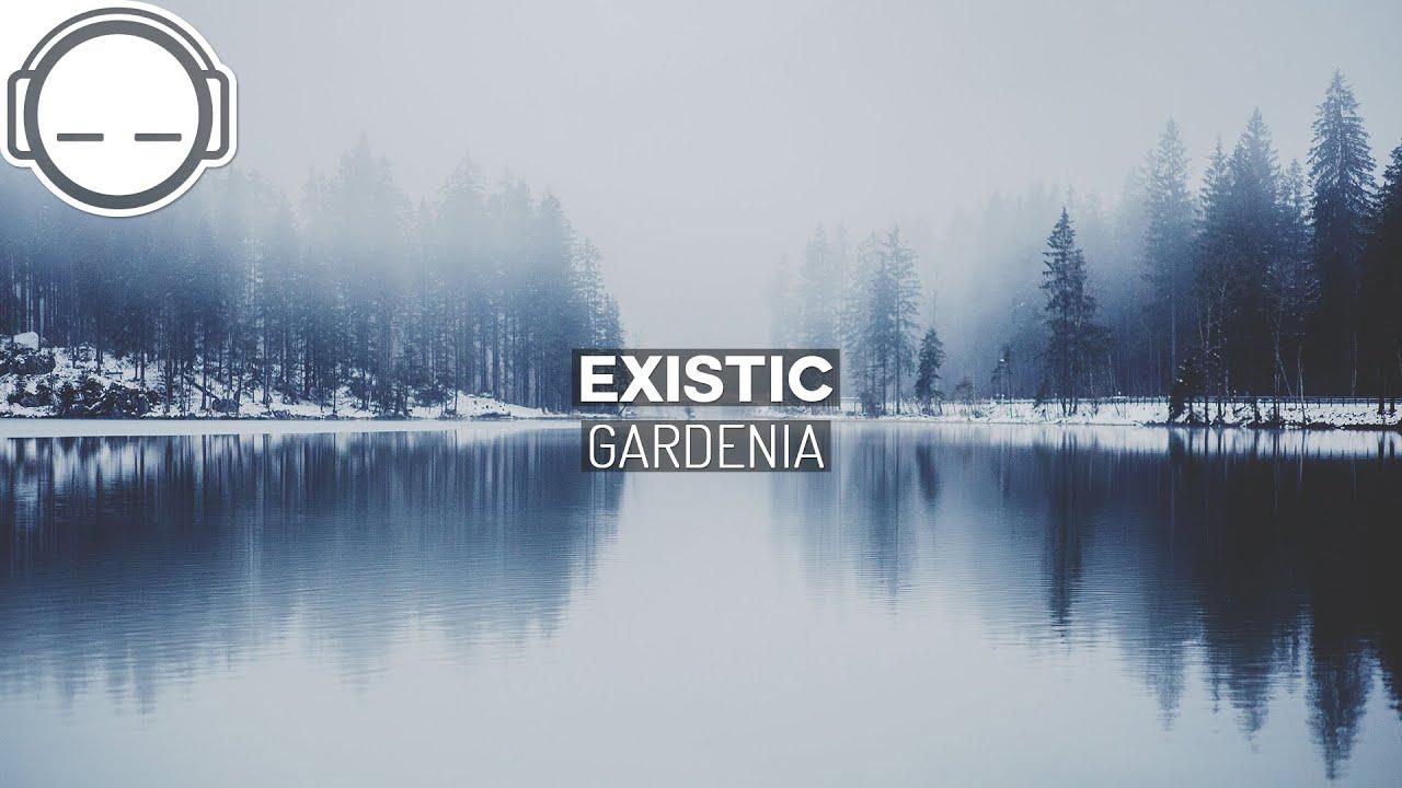 Existic - Gardenia ~ Ambient chill glitch deep bass music