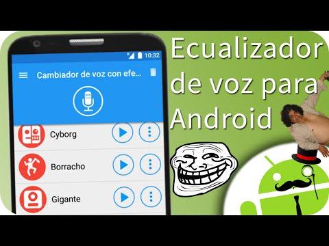 Mejor Ecualizador de Voz para Android - Más de 30 efectos [App CHORRA TROLL]
